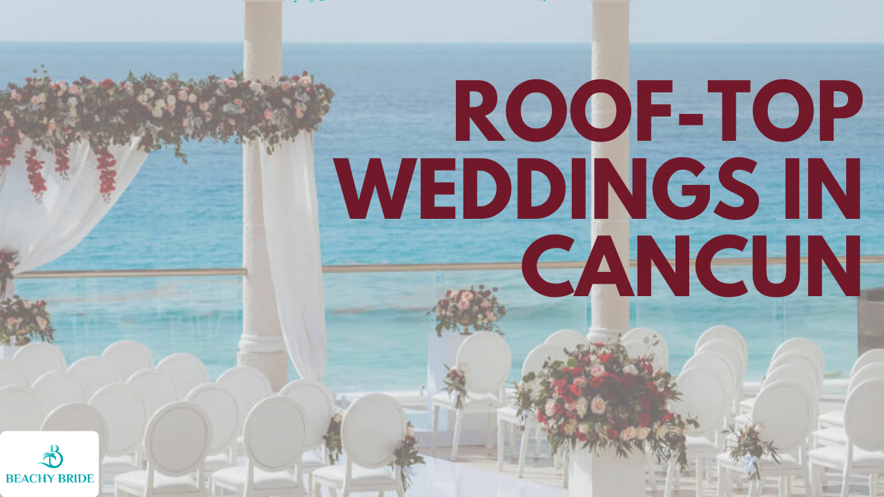 Our Favorite Roof Top Wedding Venues in Cancun. 'image'